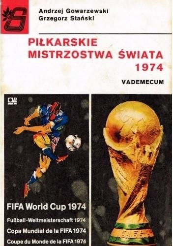Okładka książki Piłkarskie Mistrzostwa Świata 1974. Vademecum