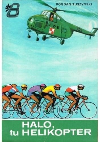 Okładka książki Halo, tu helikopter
