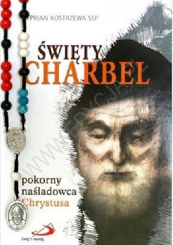 Okładka książki Święty Charbel Pokorny naśladowca Chrystusa