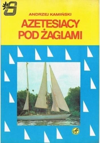 Okładka książki Azetesiacy pod żaglami