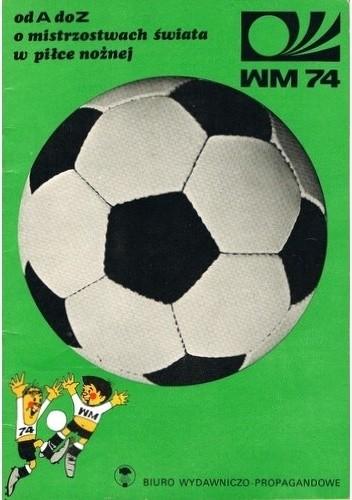 Okładka książki Od A do Z o mistrzostwach świata w piłce nożnej.