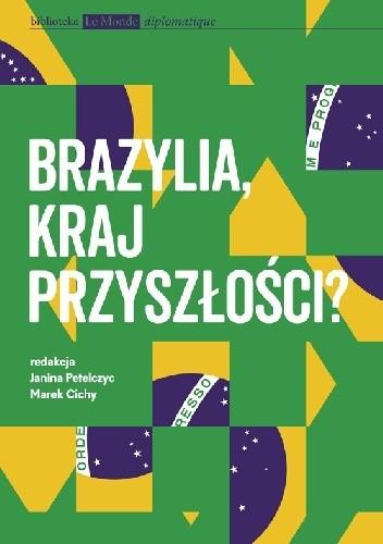 Okładka książki Brazylia, kraj przyszłości?