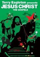 The Gospels: Jesus Christ
