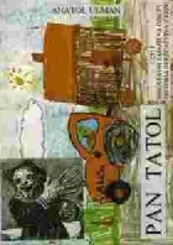 Okładka książki Pan Tatol czyli Nieostatni zajazd na dziczy. Historia burżuazyjna z końca
