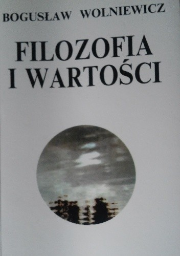 Okładka książki Filozofia i Wartości I