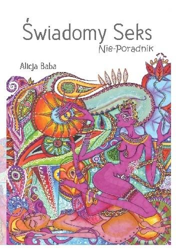 Okładka książki Świadomy Seks; Nie-Poradnik