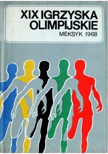 Okładka książki XIX Igrzyska Olimpijskie. Meksyk 1968
