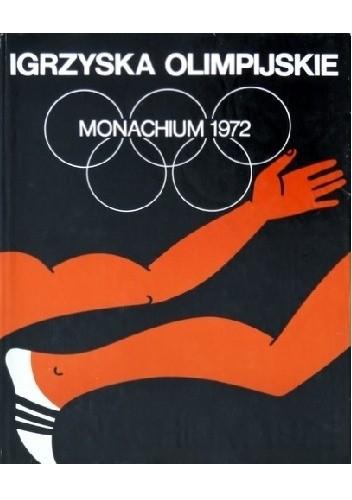 Okładka książki Igrzyska Olimpijskie. Monachium 1972