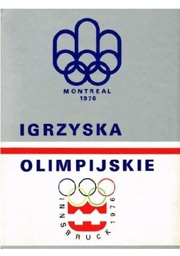 Okładka książki Igrzyska olimpijskie 1976. Innsbruck, Montreal