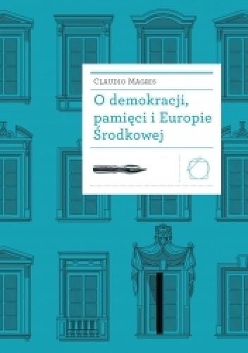Okładka książki O demokracji, pamięci i Europie Środkowej