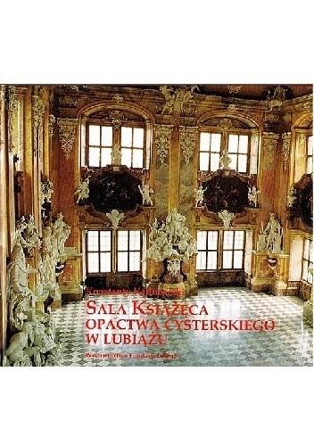 Okładka książki Sala Książęca opactwa cysterskiego w Lubiążu