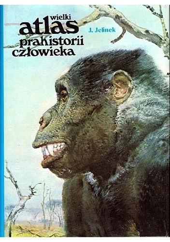 Okładka książki Wielki atlas prahistorii człowieka