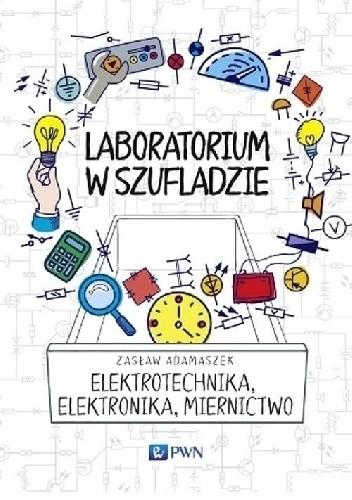 Okładka książki Laboratorium w szufladzie. Elektrotechnika, elektronika, miernictwo