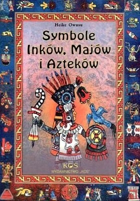 Okładka książki Symbole Inków, Majów i Azteków