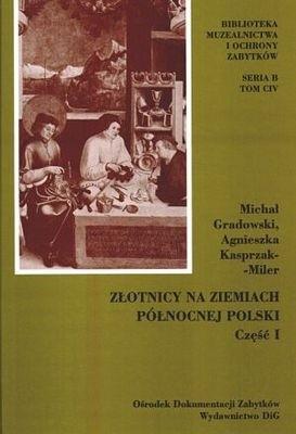 Okładka książki Złotnicy na ziemiach północnej Polski Część 1