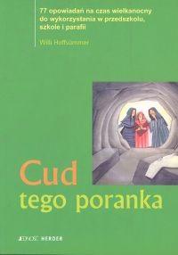Okładka książki Cud tego poranka - Hoffsummer Willi