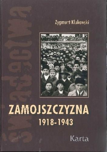 Okładka książki Zamojszczyzna. T. 1, 1918-1943