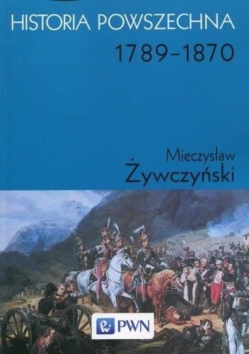 Okładka książki Historia powszechna. 1789-1870