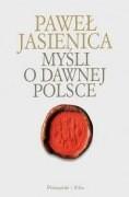 Okładka książki Myśli o dawnej Polsce