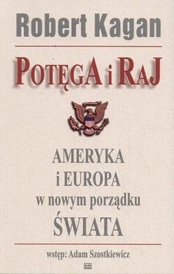 Okładka książki Potęga i Raj. Ameryka i Europa w nowym porządku świata