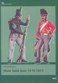 Okładka książki Mont Saint Jean 18 VI 1815