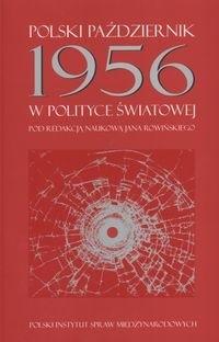 Okładka książki Polski październik 1956 w polityce światowej