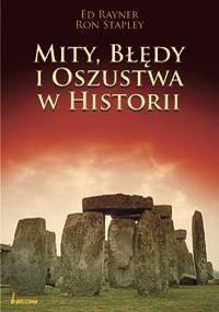 Okładka książki Mity, Błędy I Oszustwa HistorII