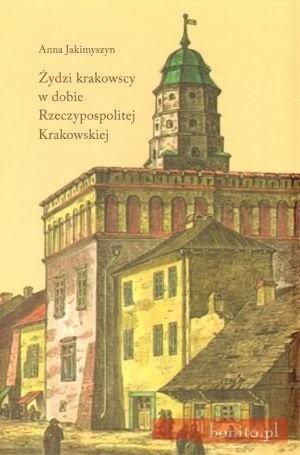 Okładka książki Żydzi krakowscy w dobie Rzeczypospolitej Krakowskiej
