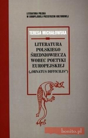 Okładka książki Literatura polskiego średniowiecza wobec poetyki europejskiej