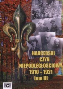 Okładka książki Harcerski czyn niepodległościowy 1910-1921  Tom III