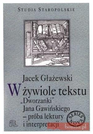 Okładka książki W żywiole tekstu. ''Dworzanki'' Jana Gawińskiego - próba lektury i interpretacji