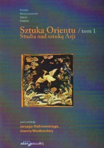 Okładka książki Sztuka orientu t.1 Studia nas sztuką Azji