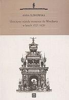 Okładka książki Uroczyste wjazdy monarsze do Wrocławia w latach 1527-1620