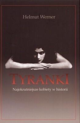 Okładka książki Tyranki. Najokrutniejsze kobiety w historii