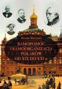 Okładka książki Samopomoc i samoorganizacja Polaków od XIX do XXI wieku