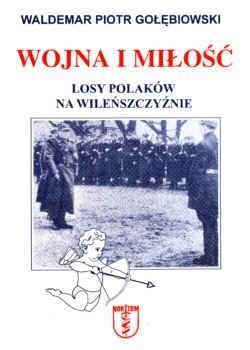 Okładka książki Wojna i miłość. Losy Polaków na Wileńszczyźnie