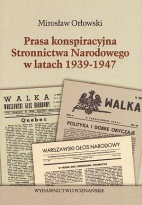 Okładka książki Prasa konspiracyjna Stronnictwa Narodowego w latach 1939 -1947