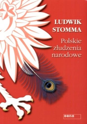 Okładka książki Polskie złudzenia narodowe
