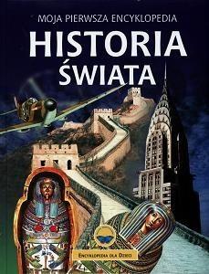 Okładka książki Moja pierwsza encyklopedia. Historia świata