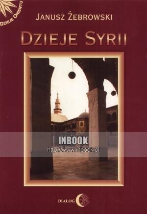 Okładka książki Dzieje Syrii. Od czasów najdawniejszych do współczesności