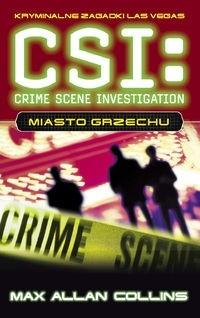 Okładka książki CSI: kryminalne zagadki Las Vegas. Miasto grzechu