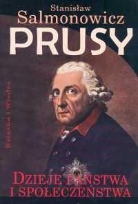 Okładka książki Prusy. Dzieje państwa i społeczeństwa