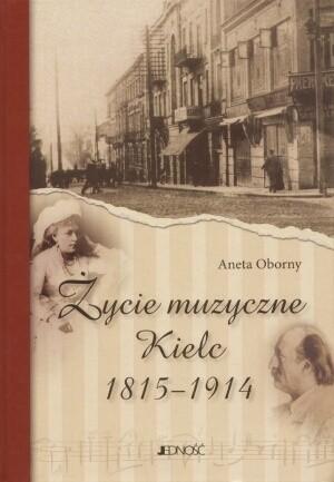 Okładka książki Życie muzyczne Kielc 1815-19014
