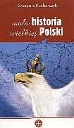 Okładka książki Mała historia wielkiej Polski