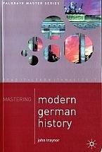 Okładka książki Mastering Modern German History 1864-1990