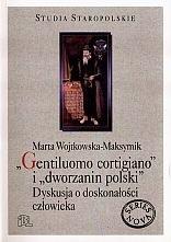 Okładka książki Gentiluomo cortigiano'' i ''dworzanin polski''. Dyskuska o doskonałości człowieka