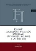 Okładka książki Rejestr dochodów i wydatków kancelarii grodzkiej lubelskiej z lat 1689-1691