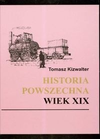 Okładka książki Historia powszechna wiek XIX