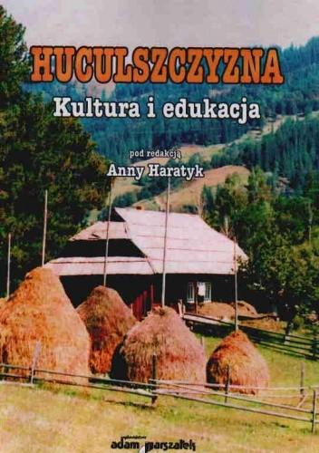 Okładka książki Huculszczyzna Kultura i edukacja