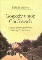 Okładka książki Gospody u stóp Gór Sowich Studia z dziejów gastronomii Bielawy do 1945 roku